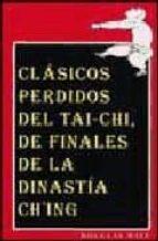 clasicos perdidos del tai-chi de finales de la dinastia c hing-douglas wile-9788492128037