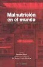 malnutricion en el mundo: como encontrar soluciones en el siglo x xi-ascension marco-9788493312237