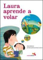 laura aprende a volar-irma gonzalez-antonia santolaya ruiz-clavijo-9788493564537