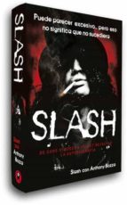 slash: de guns and rose´s a velvet revolver. la autobiografia (2ª ed) anthony bozza 9788493686437