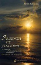 ausencia de felicidad: la historia de helen schucman la escriba d e un curso de milagros-kenneth wapnick-9788493727437