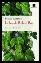 la hija de robert poste (17ª ed.)-stella gibbons-9788493760137