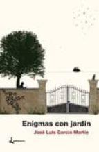 El libro de Enigmas con jardin autor JOSE LUIS GARCIA MARTIN TXT!