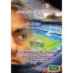 el modelo de juego del real madrid con mourinho-oscar cano moreno-9788494098437
