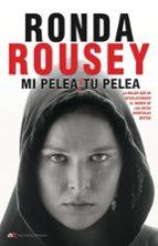 mi pelea, tu pelea maria burns ortiz ronda rousey 9788494461637