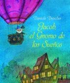 El libro de Jacob, el gnomo de los sueños autor DANIELA DRESCHER EPUB!