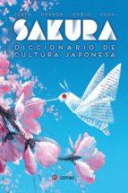 sakura: diccionario de cultura japonesa-james flath-ana orenga-9788494578137