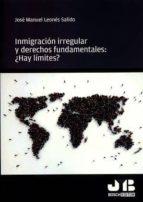 inmigracion irregular y derechos fundamentales: ¿hay limites?-jose manuel leones salido-9788494643637