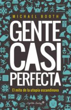 gente casi perfecta (ebook) michael booth 9788494705137