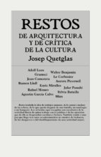 restos de arquitectura y critica de la cultura-josep quetglas-9788494717437
