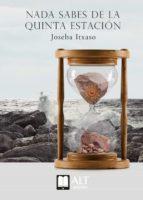 nada sabes de la quinta estación (ebook)-joseba itxaso-9788494759437