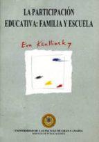 la participacion educativa: familia y escuela-eva kñallinsky ejdelman-9788495286437