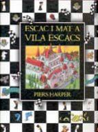 escac i mat a vila escacs-p. harpers-9788495376237
