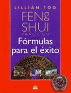 formulas para el exito: feng shui practico-lillian too-9788495456137