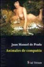 animales de compañia-juan manuel de prada-9788495498137