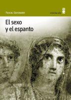 el sexo y el espanto-pascal quignard-9788495587237