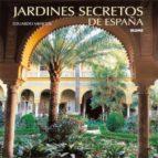 jardines secretos de españa (2ª ed.) cristina rodriguez fischer eduardo mencos valdes 9788495939937