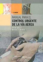 manual para control urgente de la via aerea (3ª ed.)-m. walls ron-9788496921337