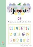 ya cuento 02!: cuadernos de atencion a la diversidad (educacion i nfantil) jose martinez 9788497002837