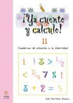 ya cuento y calculo nº 11: cuadernos de atencion a la diversidad jose romero martinez 9788497004237