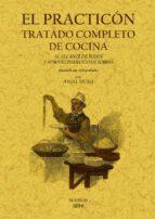 el practicon: tratado completo de cocina (ed. facsimil)-9788497617437