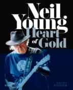neil young: heart of gold harvey kubernik 9788498019537