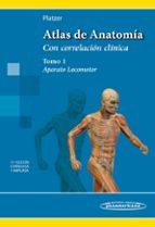 atlas de anatomía: con correlacion clinica tomo 1 (aparato locomo tor) (ed. 11ª)-frederic platzer-9788498354737
