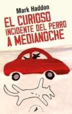 el curioso incidente del perro a medianoche mark haddon 9788498383737