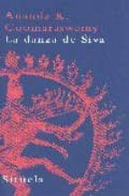 [EPUB] Danza de siva: ensayos sobre arte y cultura india