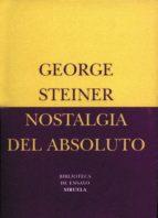 nostalgia del absoluto (ebook) george steiner 9788498418637