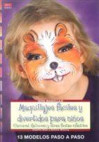 El libro de Maquillajes faciles y divertidos para niños: carnaval halloween y otras fiestas infantiles autor ANNETTE MICK TXT!