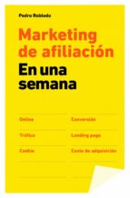 marketing de afiliacion en una semana pedro robledo 9788498752137