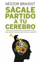 sácale partido a tu cerebro (ebook)-nestor p. braidot-9788498754537