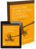 instituciones de derecho penal económico y de la empresa javier gustavo fernandez teruelo 9788498983937