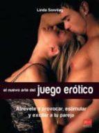 el nuevo arte del juego erotico: atrevete a provocar, estimular y excitar a tu pareja-linda sonntag-9788499170237