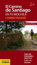 el camino de santiago en tu mochila: camino frances-anton pombo rodriguez-9788499358437