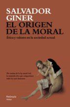 el origen de la moral salvador giner 9788499421537