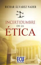 incertidumbre de la ética (ebook)-richar alvarez nader-9788499484037