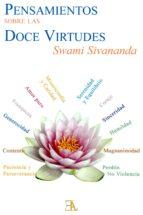 pensamientos sobre las doce virtudes lo siento, perdoname, te amo swami sivananda 9788499501437