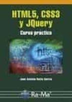 html5, css3 y jquery: curso practico juan antonio recio garcia 9788499646237