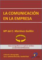 la comunicación en la empresa (ebook)-maria del carmen martínez guillén-9788499694337
