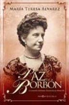 la infanta paz de borbon: la novela de la hermana desconocida de alfonso xii maria teresa alvarez 9788499700137