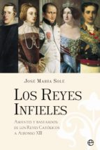 los reyes infieles (ebook)-jose maria sole-9788499705637