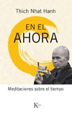 en el ahora: meditaciones sobre el tiempo-thich nhat hanh-9788499885537