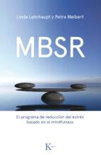 mbsr: el programa de reduccion del estres basado en el mindfulness linda lehrhaupt petra meibert 9788499886237