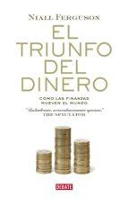 el triunfo del dinero (ebook)-niall ferguson-9788499921037