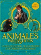 animales fantasticos. los crimenes de grindelwald. guia harry potter 9788893675437