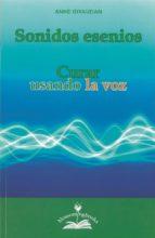 sonidos esenios: curar usando la voz-anne givaudan-9788897951537