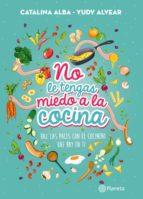 no le tengas miedo a la cocina (ebook)-catalina alba cardenas-yudy angela alvear reyes-9789584249937