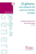 el género. una categoría útil para las ciencias sociales (ebook) luz gabriela arango gaviria mara viveros vigoya 9789587750737